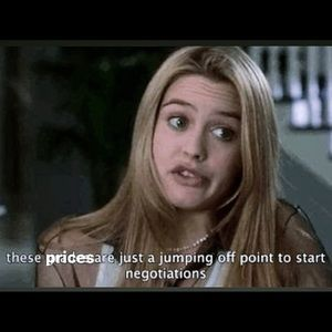 As Cher Horowitz says, these prices are negotiable